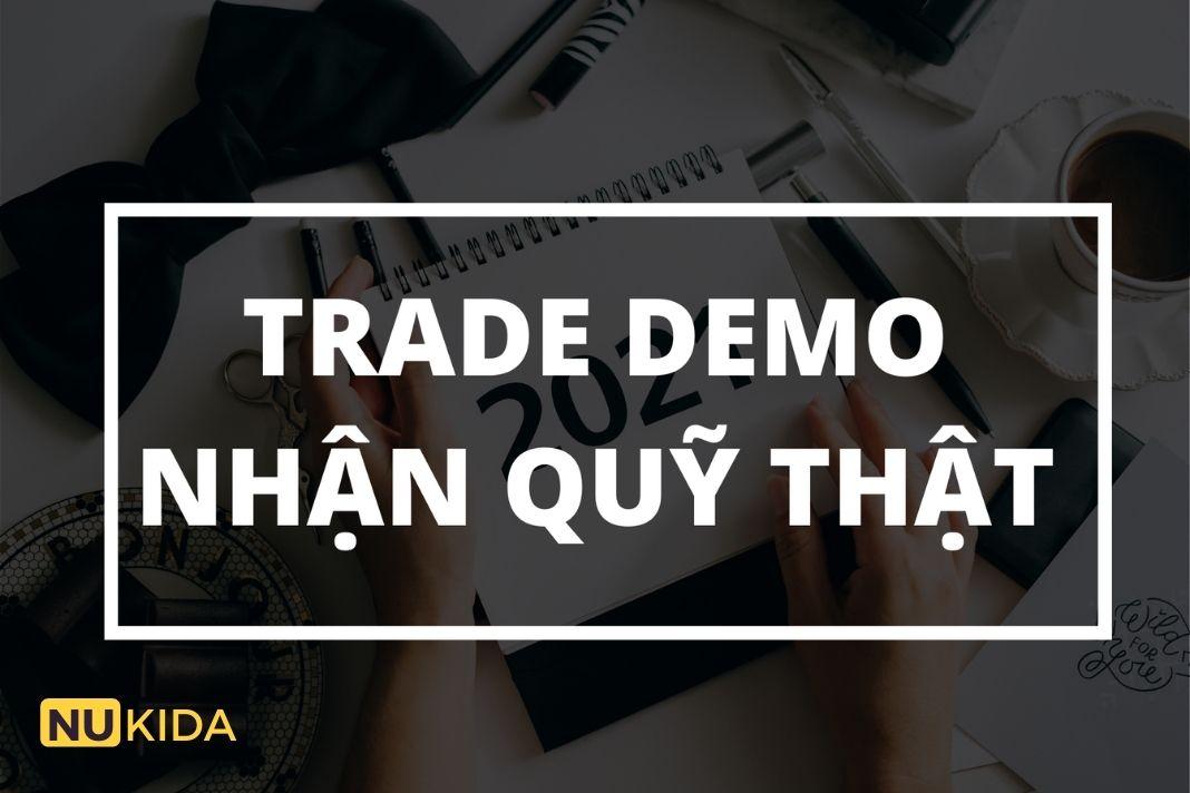 Trade demo nhận quỹ thật